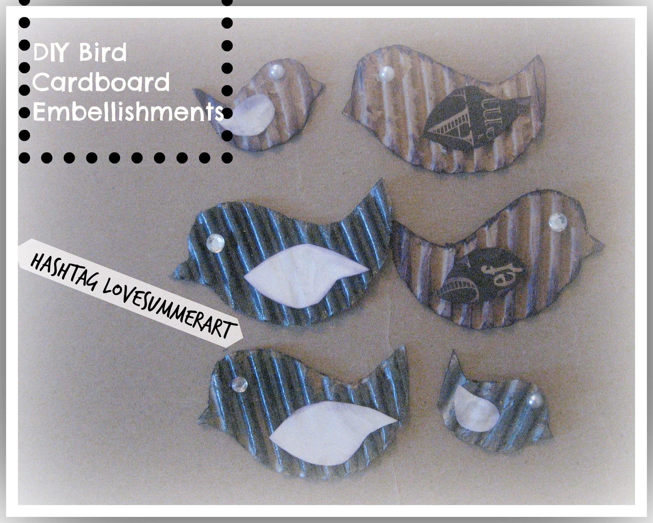 Handmade.DIY Bird Cardboard Embellishments. #lovesummerart