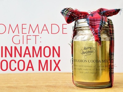 Homemade Gifts: How to Make Cinnamon Cocoa Mix