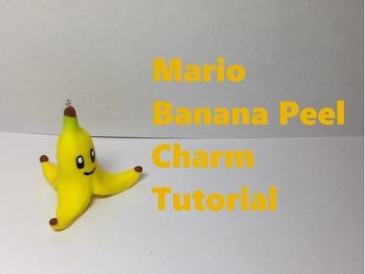 "How to Make a ""Mario Banana Peel"" Charm- Polymer Clay Tutorial"