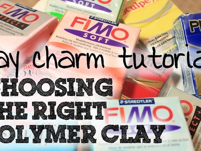 How to make polymer clay charms- Choosing the right clay
