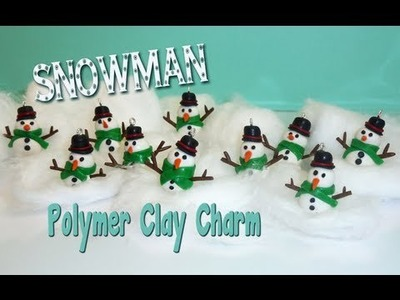 Snowman Polymer Clay Charm Tutorial