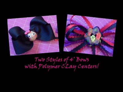 """Two Styles of 4"""" Hairbows with Polymer Clay Centerpieces!"""