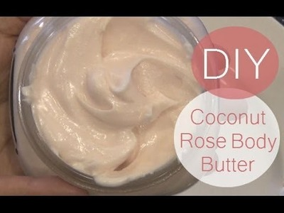 DIY Coconut Rose Body Butter * Homemade * All Natural Recipe Included