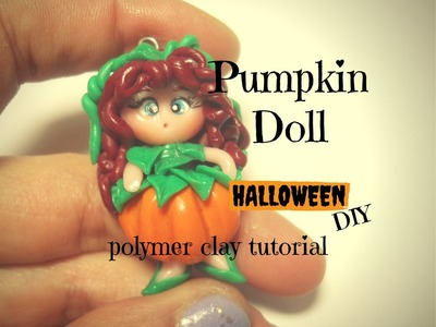 Halloween Pumpkin Doll ~ Bambolina vestita da Zucca   Polymer Clay Tutorial
