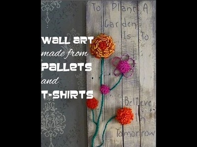 How to Make Pallet Wall Art Decorated With T-Shirts