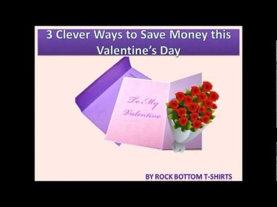 Valentine's Day Ideas - Save Money and Surprise Your Loved One