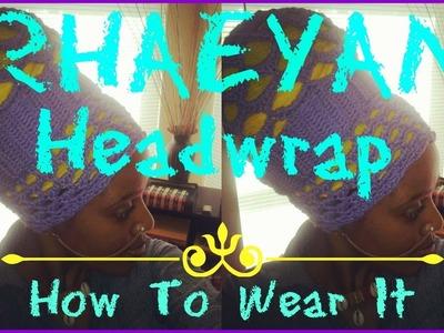 ♦ 9 ♦ Part 1 - The RHAEYAN Turban.Headwrap - How To Wear Tutorial