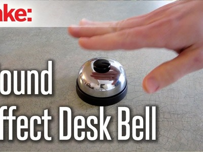 DIY Hacks & How To's: Sound Effect Desk Bell
