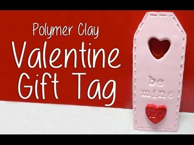 Easy Polymer Clay - Valentine Gift Tag
