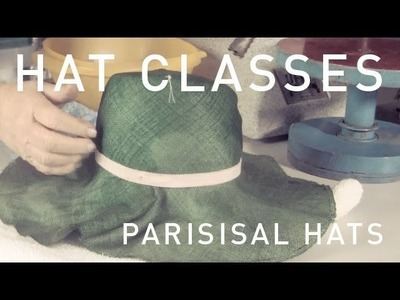Hat Classes - Millinery How To Parisisal Hats Trailer