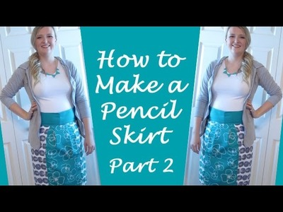 How to Make a Pencil Skirt: Part 2 - The Sewing - Coupon Included