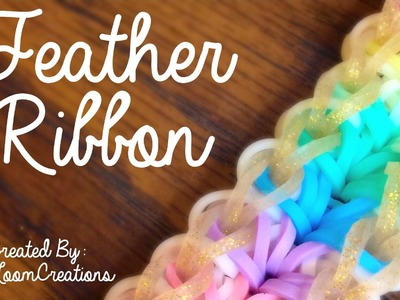 NEW Feather Ribbon Rainbow Loom Bracelet Tutorial | How To