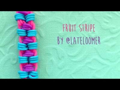 Rainbow Loom Bands Fruit Stripe by @LateLoomer