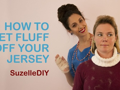 SuzelleDIY - How to get Fluff off your Jersey