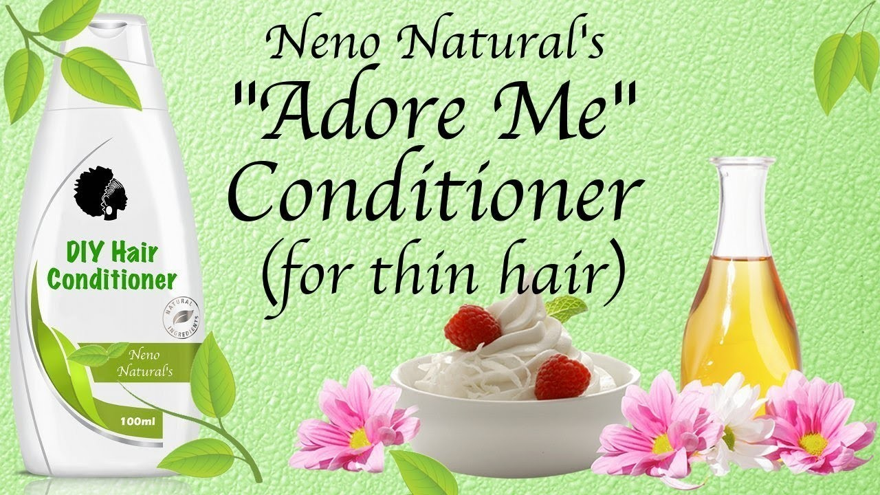 """""""Adore Me"""" DIY Conditioner For Thin Hair ~  The Tutorial"""