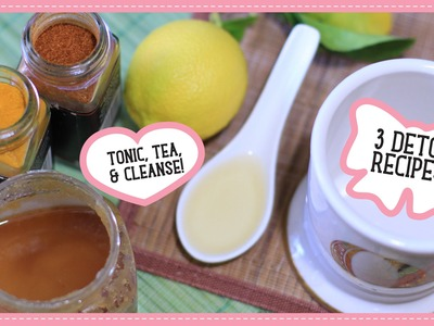 DIY Detox Drinks: Tonic, Tea, & Cleanser!