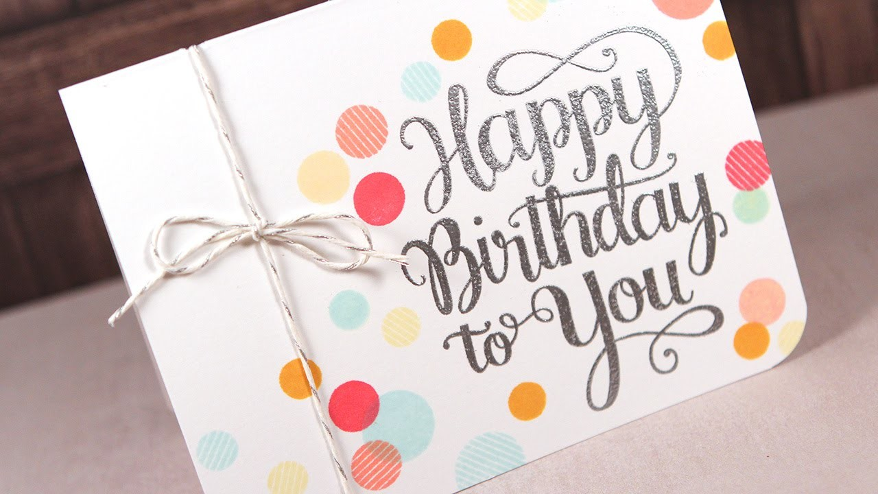 Happy Birthday To You -- Make a Card Monday #258