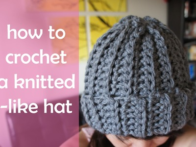 How to Crochet a Knitted-Like Hat