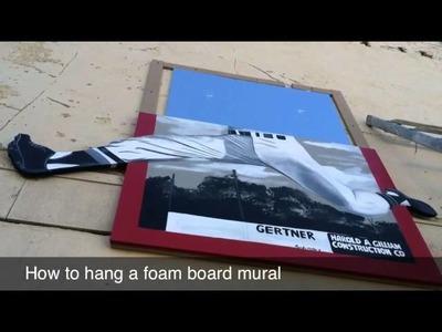 How To Hang A Foam Board Mural