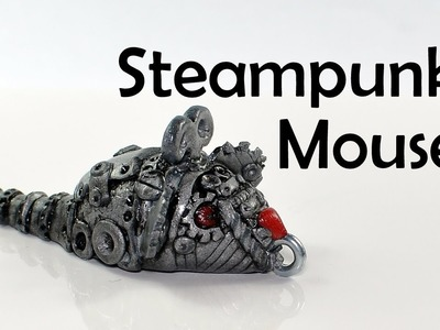 Steampunk Wind Up Mouse - polymer clay TUTORIAL