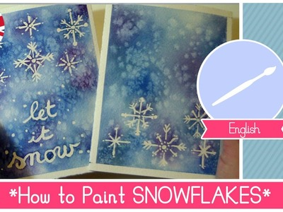 Watercolors Christmas Edition: How to Paint SNOWFLAKES - for Xmas Cards or Gifts
