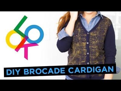 Brocade Cardigan: Look DIY