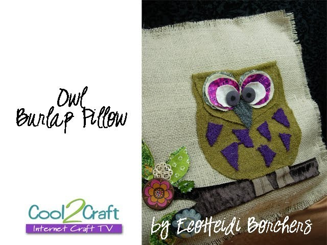 How to Decorate a Burlap Pillow with a No-Sew Owl Motif by EcoHeidi Borchers