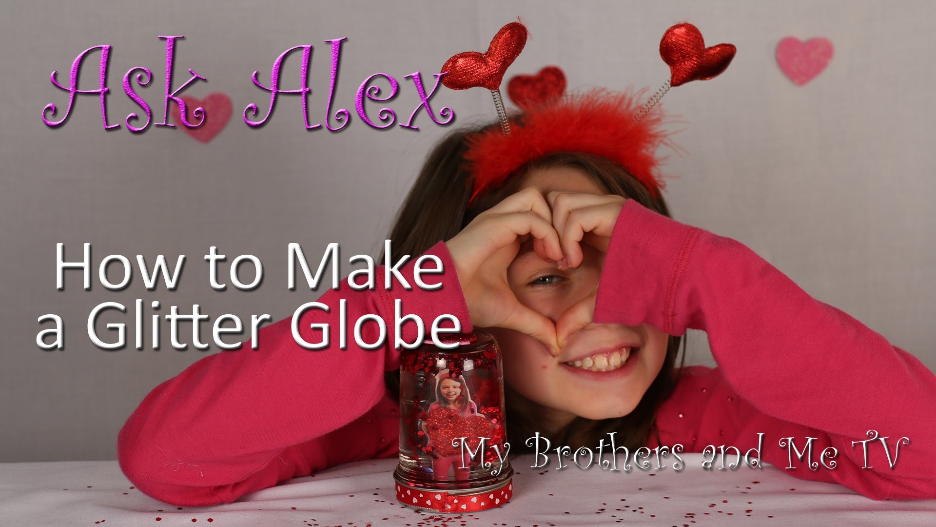 How to Make a Glitter Globe - Valentine's Day - ASK ALEX