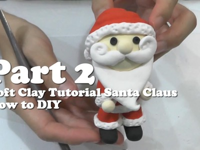 Soft Clay Tutorial Santa Claus How to DIY Part 2
