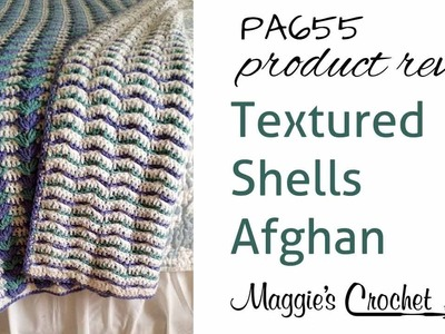Textured Shells Afghan Crochet Pattern Product Review PA655