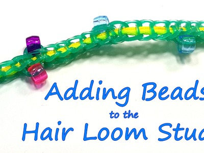 Tutorial for Adding Beads using the Hair Loom Studio by feelinspiffy (Rainbow Loom)