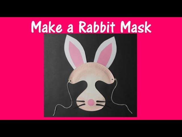 Arts and Crafts: How to make a rabbit mask.