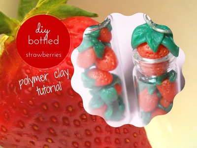 Bottled Strawberries ❦ Fragole in bottiglia ❧ Bottle Charm + Polymer Clay ~ Tutorial
