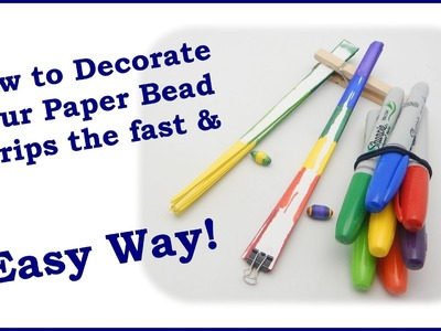 How to Decorate Your Paper Bead Strips The Fast and Easy Way!