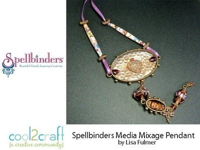 How to Make a Spellbinders Media Mixage Pendant by Lisa Fulmer