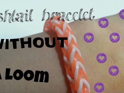 How to; Rainbow loom Fishtail bracelet without a loom||Crafty Mints