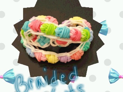 "My New "" Braided Knots"" Rainbow Loom Bracelet.How To Tutorial"