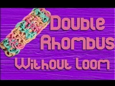 Rainbow Loom: Double Rhombus Without The Loom
