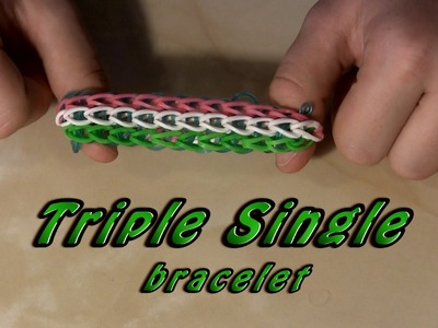 Rainbow Loom - Triple Single | the best tutorial