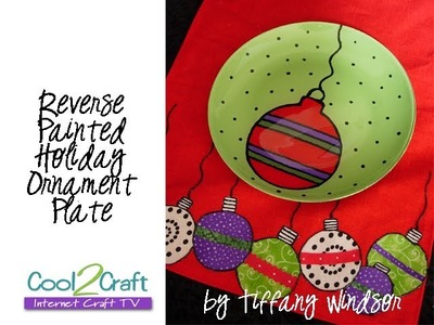How to Make a Reverse Painted Holiday Plate by Tiffany Windsor