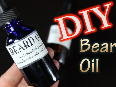 DIY Beard Oil For A Father's Day Gift