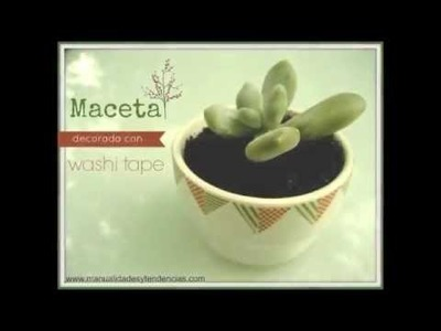 DIY Maceta decorada con washi tape. Flower pot decoration with washi tape
