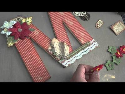 "I Am Roses 'Tis the Season Blog Hop -- Altered ""M"" tutorial"
