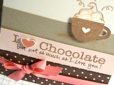 I {heart} Chocolate - Make a Card Monday #50