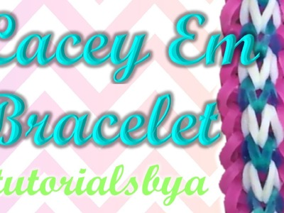 NEW Lacey Em Rainbow Loom Bracelet Tutorial