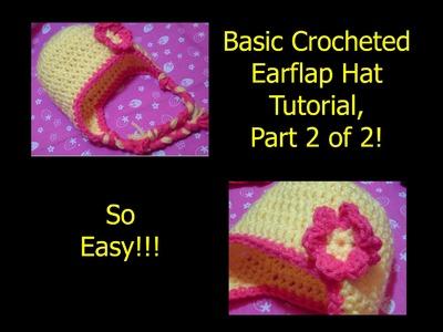 Basic Crocheted Earflap Hat Tutorial, Part 2 of 2! (Easy)(Newborn)
