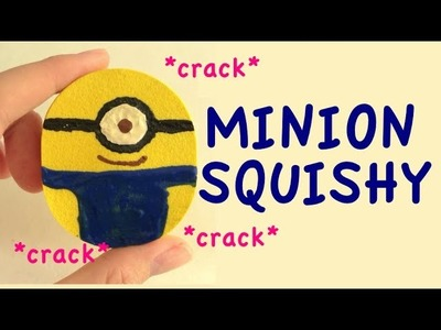 DIY Cracking Minion Squishy from Despicable Me