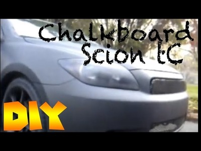 DIY | Painting a Scion tC with Chalkboard paint