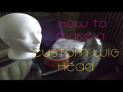 How to: Make a Custom Wig Head for Wig Making