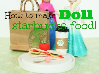 How to make miniature Starbucks food and coffee for dolls | Craftybee